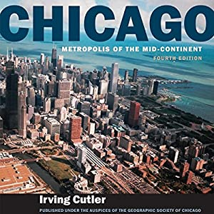 Chicago: Metropolis of the Mid-Continent, 4th Edition Audiobook