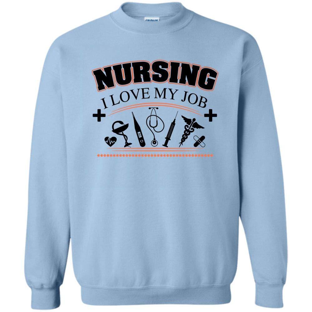 Nursing I Love My Job, Nursing I Proud Of My Job Shirts