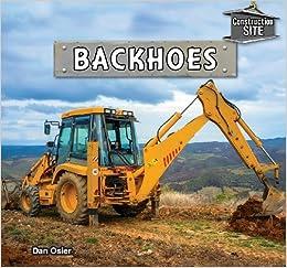 Book Backhoes (Construction Site) by Dan Osier (2014-01-04)