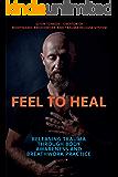Feel to Heal: Releasing Trauma Through Body Awareness and Breathwork Practice