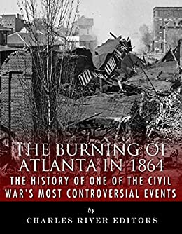 Amazon the burning of atlanta in 1864 the history of one of the burning of atlanta in 1864 the history of one of the civil wars most fandeluxe Gallery