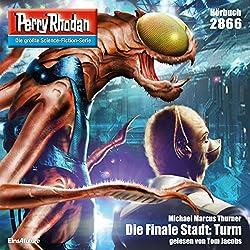 Die Finale Stadt: Turm (Perry Rhodan 2866)