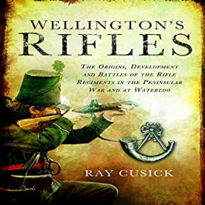Wellington's Rifles Audiobook