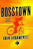 Bosstown: A Novel (A Bosstown Novel)