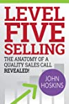 Level Five Selling: The Anatomy Of A Quality Sales Call Revealed