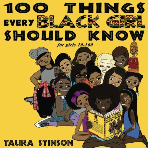 Search : 100 Things Every Black Girl Should Know: For Girls 10-100