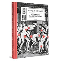 Marquis de Sade - 100 Erotic Illustrations