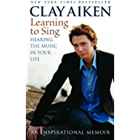 Learning to Sing: Hearing the Music in Your Life: An Inspirational Memoir