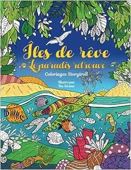 Iles De Reve Le Paradis Retrouve Coloriages Adultes Ete