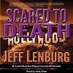Scared to Death: A Lori Matrix Hollywood Mystery | Jeff Lenburg