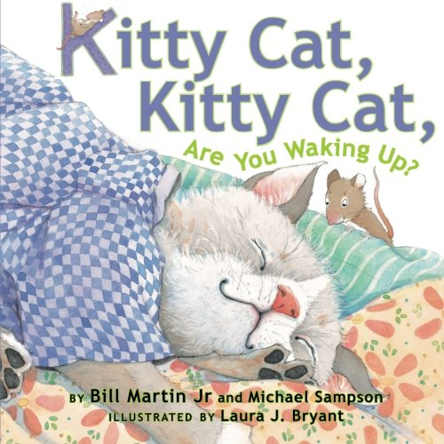 - Kitty Cat, Kitty Cat, Are You Waking Up?