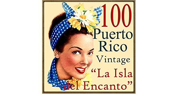 100 Puerto Rico Vintage, La Isla del Encanto by Various artists on Amazon Music - Amazon.com