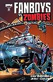 Fanboys vs. Zombies #5