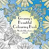 Granny's Beautiful Colouring Book: Wonderfully relaxing artwork