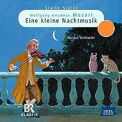 Wolfgang Amadeus Mozart: Eine kleine Nachtmusik (Starke Stücke)