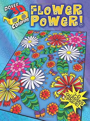 3-D Coloring Book--Flower Power! (Dover 3-D Coloring Book)