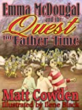 Emma Mcdougal and the Quest for Father Time, Matt Cowden, 0979918901
