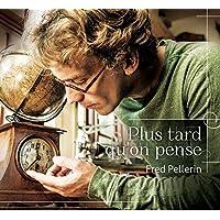 Plus Tard Qu'on Pense (CD)
