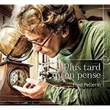 Plus Tard Qu'on Pense (CD)