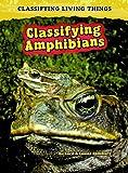 Classifying Amphibians, Louise Spilsbury and Richard Spilsbury, 1432923528