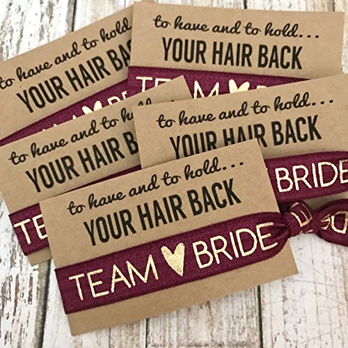 Set of 5 To Have & To Hold Your Hair Back Favors | Team Bride | Bachelorette Hair Tie Favors (Burgundy)