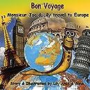 Bon Voyage: Monsieur Jac & Lily travel to Europe