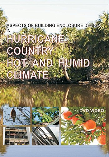 Aspects of Building Enclosure Design in Hurricane Country: Hot and Humid Climate