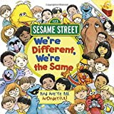 We're Different, We're the Same (Sesame Street) (Sesame Street Pictureback)