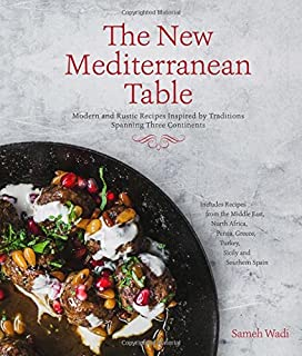 Book Cover: The New Mediterranean Table: Modern and Rustic Recipes Inspired by Traditions Spanning Three Continents
