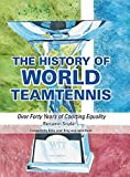 The History of World TeamTennis: Over Forty Years of Courting Equality