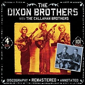 Dixon Brothers by Dixon Brothers With the Callahan Brothers