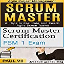 Scrum Master Box Set: Scrum Master Certification, Scrum Master 21 Tips Audiobook by Paul VII Narrated by Randal Schaffer