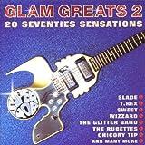 Glam Greats 2: 20 SEVENTIES SENSATIONS