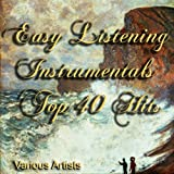 Easy Listening Instrumentals Top 40 Hits