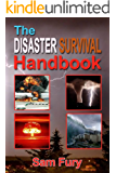 The Disaster Survival Handbook: The Disaster Preparedness Handbook for Man-Made and Natural Disasters (Escape, Evasion, and Survival 4)