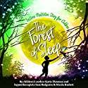 Forest of Sleep: A Magical Bedtime Story to Help Children Get to Sleep Audiobook by Katie Flaxman Narrated by Samantha Redgrave, Nicola Haslett