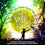 Forest of Sleep: A Magical Bedtime Story to Help Children Get to Sleep | Katie Flaxman