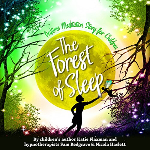 Forest of Sleep: A Magical Bedtime Story to Help Children Get to Sleep
