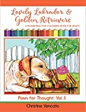 Lovely Labrador and Golden Retrievers: A Loyal Dog (Noninteractive) Colouring Book for Adults (Paws for Thought 3)