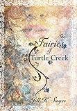 The Fairies of Turtle Creek, Jill K. Sayre, 0988506645