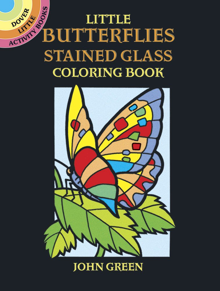 Little Butterflies Stained Glass Colouring Book (Dover Stained ...