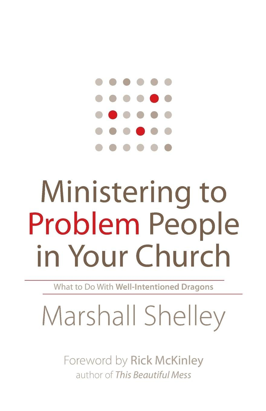 Download Ministering to Problem People in Your Church: What to Do With Well-Intentioned Dragons pdf epub