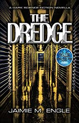 The Dredge: (A Gritty Sci-Fi Novella)