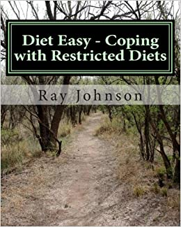 Diet Easy - Coping with Restricted Diets: The Healthy Yankee's Culinary Guide and Cookbook