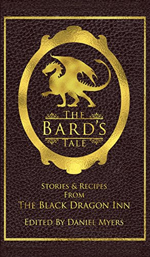 The Bard's Tale: Stories & Recipes from The Black Dragon Inn