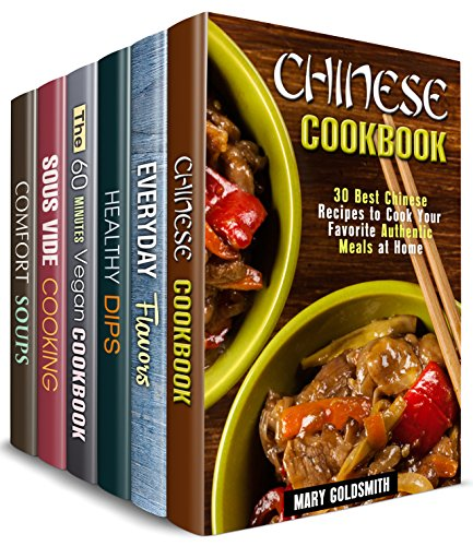Home Chef Box Set (6 in 1) : Over 190 Sophisticated Chinese, Vegan, Soup Recipes, Dips, Flavors and Sous Vide Meals to Master Modern Cooking (Easy Recipes)