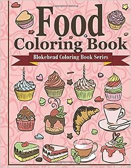 food coloring book blokehead coloring book series the blokehead 9781514217788 amazoncom books - Food Coloring Book