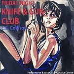 Friday Night Knife & Gun Club | L.S. Collison
