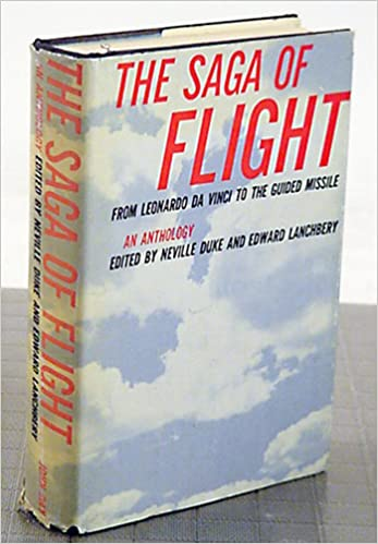 the saga of flight from leonardo da vinci to the guided missile