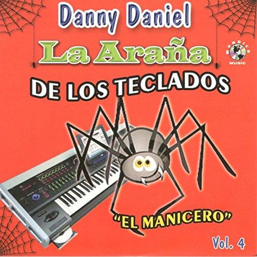 Danny Daniel Stream or buy for $6.93 · El Manicero, Vol. 4